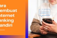 Cara membuat internet banking mandiri